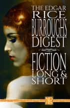"The Edgar Rice Burroughs Digest (Complete Collection) - NDAS ""Digest"" Edition ebook by"