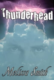 Thunderhead: A Paranormal Romance of the Guardians of Man ebook by Melissa A. Smith