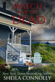 Watch for the Dead ebook by Sheila Connolly