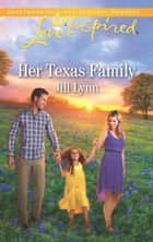 Her Texas Family ebook by Jill Lynn