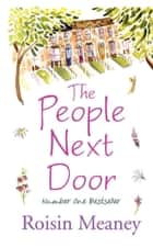 The People Next Door: From the Number One Bestselling Author ebook by Roisin Meaney