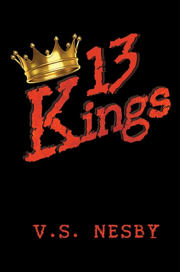 13 Kings ebook by V.S. Nesby