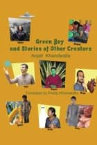 Green Boy and Stories of Other Creators ebook by Pradip Khandwalla