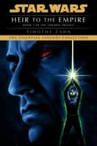 Heir to the Empire: Star Wars Legends (The Thrawn Trilogy) ebook by
