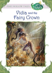 Disney Fairies: Vidia and the Fairy Crown ebook by Laura Driscoll