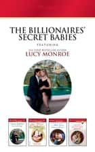The Billionaires Secret Babies - 4 Book Box Set ebook by Annie West, Abby Green, Susan Stephens,...
