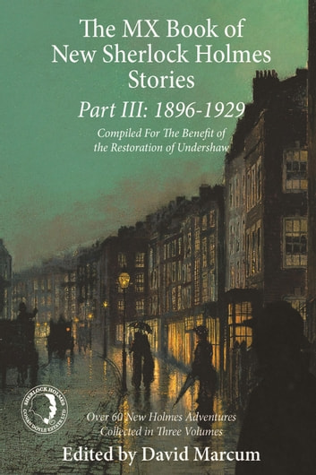 The MX Book of New Sherlock Holmes Stories Part III - 1896 to 1929 ebook by David Marcum