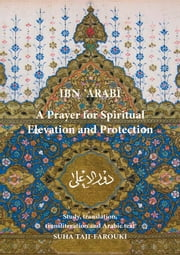 A Prayer for Spiritual Elevation and Protection ebook by Muhyiddin Ibn 'Arabi,Suha Taji-Farouki