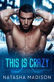 This Is Crazy ebook by Natasha Madison