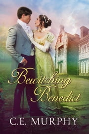 Bewitching Benedict - The Lovelorn Lads, #1 ebook by C.E. Murphy