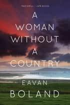 A Woman Without a Country: Poems ebook by Eavan Boland