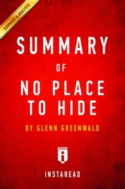 Summary of No Place to Hide - by Glenn Greenwald | Includes Analysis ebook by Instaread Summaries