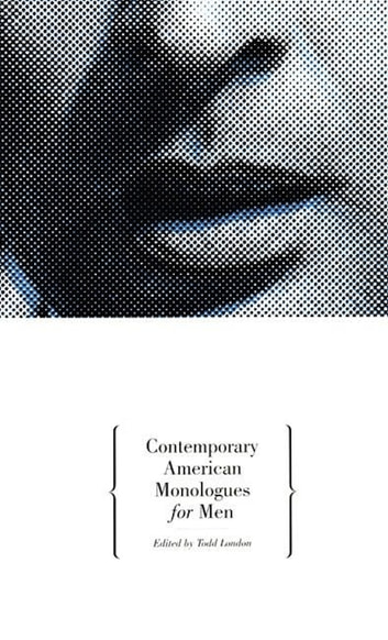 Contemporary American Monologues for Men ebook by