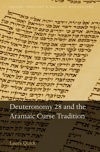 Deuteronomy 28 And The Aramaic Curse Tradition Ebook By Laura Quick