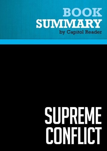 Summary of Supreme Conflict: The Inside Story of the Struggle for Control of the United States Supreme Court - Jan Crawford Greenburg ebook by Capitol Reader