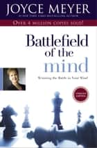 Battlefield of the Mind - Winning the Battle in Your Mind ebook by Joyce Meyer