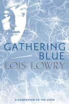 Gathering Blue eBook by Lois Lowry