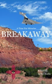 A Time For Miracles - BREAKAWAY ebook by Tim Hedlin