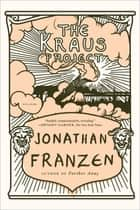 The Kraus Project - Essays by Karl Kraus ebook by Jonathan Franzen, Karl Kraus