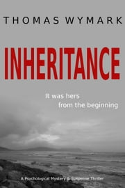 Inheritance - A Psychological Mystery & Suspense Thriller ebook by Thomas Wymark