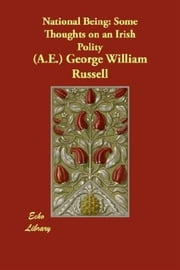 National Being ebook by (A.E.)George William Russell