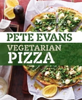 Vegetarian Pizza ebook by Pete Evans