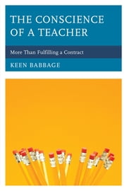The Conscience of a Teacher - More Than Fulfilling a Contract ebook by Keen Babbage