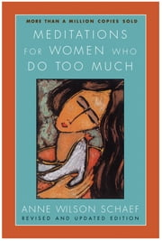 Meditations for Women Who Do Too Much - ebook by Anne Wilson Schaef