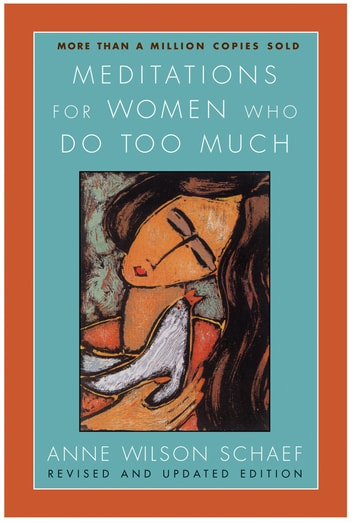 Meditations for Women Who Do Too Much - Revised Edition ebook by Anne Wilson Schaef