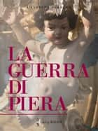 La guerra di Piera ebook by Silvestra Sorbera