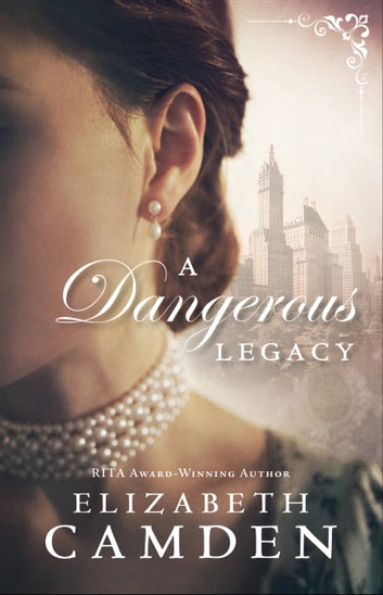 A Dangerous Legacy (An Empire State Novel Book #1) ebook by Elizabeth Camden