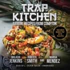 Trap Kitchen audiobook by Roberto Smith, Buck 50 Productions, Marisa Mendez, L. Steven Taylor, Malachi Jenkins