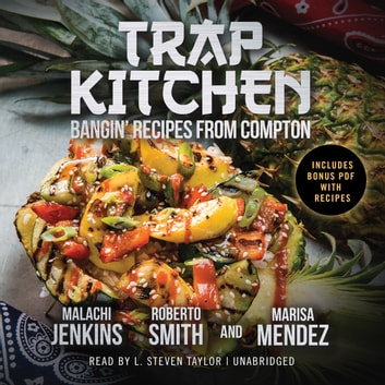 Trap Kitchen audiobook by Roberto Smith,Buck 50 Productions,Marisa Mendez,Malachi Jenkins