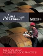 Bills of Lading: A Guide to Good Practice, Third Edition ebook by Stephen Mills,The North of England PandI Association