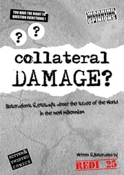 Collateral Damage: Illustrations and essays about the state of the world in the new millennium. ebook by Redi 25