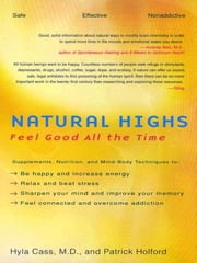 Natural Highs - Feel Good All the Time ebook by Hyla Cass,Patrick Holford