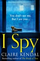 I Spy ebook by Claire Kendal