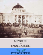 Memories: A Record of Personal Experience and Adventure During Four Years of War ebook by Fannie A. Beers