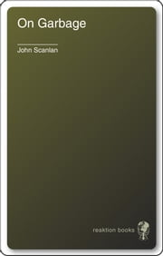 On Garbage ebook by John Scanlan