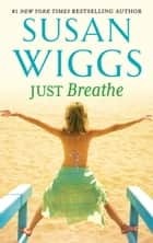 Just Breathe eBook by Susan Wiggs