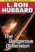 Dangerous Dimension ebook by L. Ron Hubbard