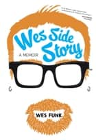 Wes Side Story ebook by Wes Funk