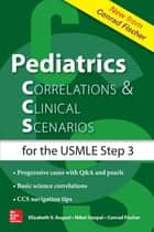 Pediatrics Correlations and Clinical Scenarios ebook by Elizabeth August,Niket Sonpal,Conrad Fischer