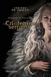 Mélusine et Philémon T4 - Le cri de la femme-serpent ebook by Corinne De Vailly