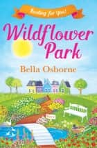 Wildflower Park – Part Four: Rooting for You! (Wildflower Park Series) 電子書 by Bella Osborne