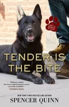 Tender Is the Bite ebook by Spencer Quinn