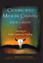 Crossing into Medicine Country ebook by David Carson