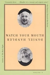 Watch Your Mouth - A Novel ebook by Daniel Handler
