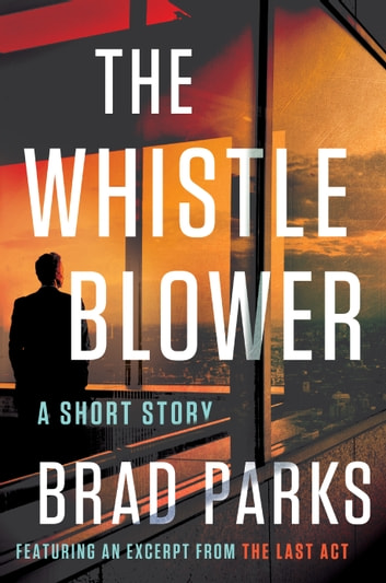 The Whistleblower - A Short Story ebook by Brad Parks