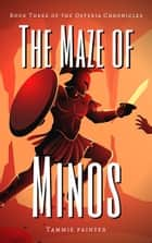 The Maze of Minos ebook by Tammie Painter